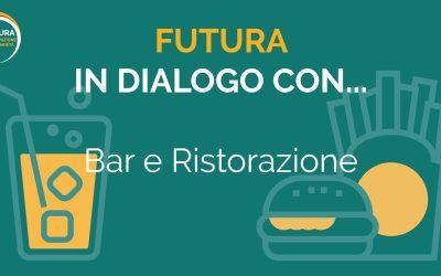 Futura in dialogo con… Bar e Ristorazione